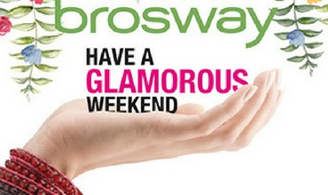 HAVE A GLAMOROUS WEEKEND WITH BROSWAY